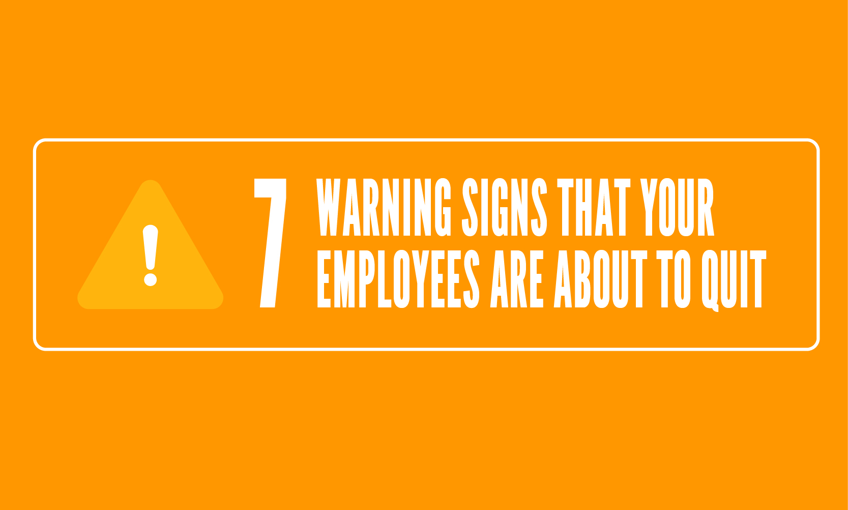 7 Warning Signs that Your Employees are About to Quit - When I Work