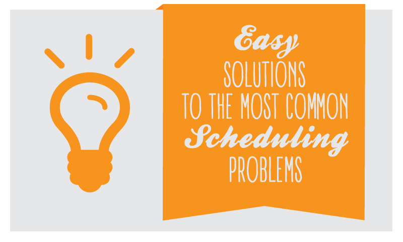 solutions to scheduling issues