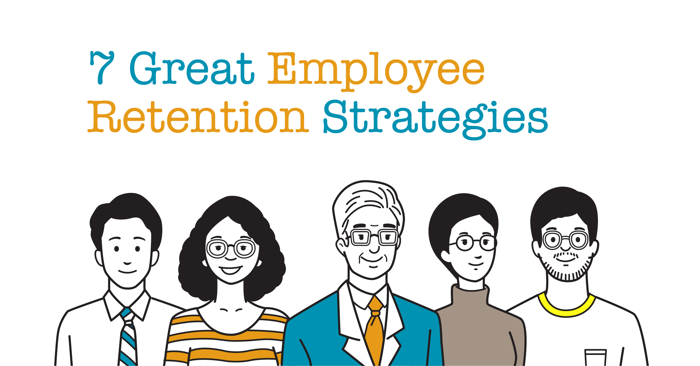 7 Great Employee Retention Strategies - When I Work