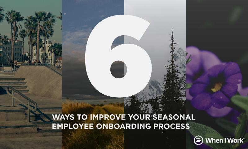 6 ways improve seasonal employee