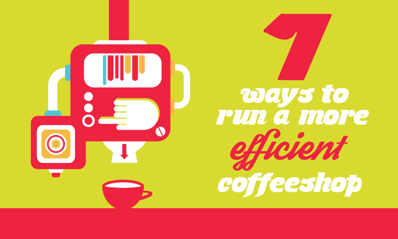 7 Ways to Run a More Successful Coffee Shop