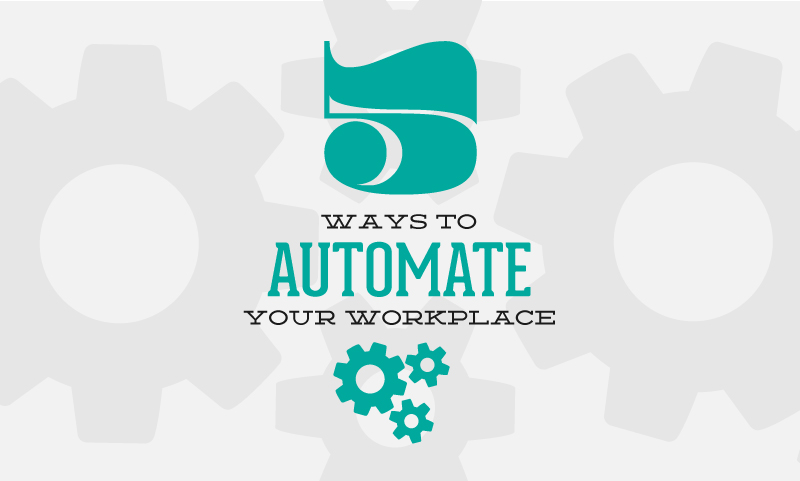 automate your workplace