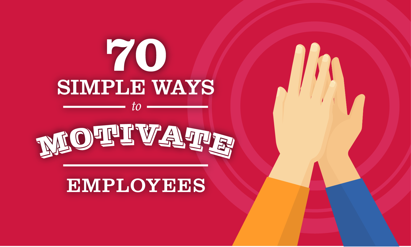 70 Awesome Ways To Motivate Employees When I Work