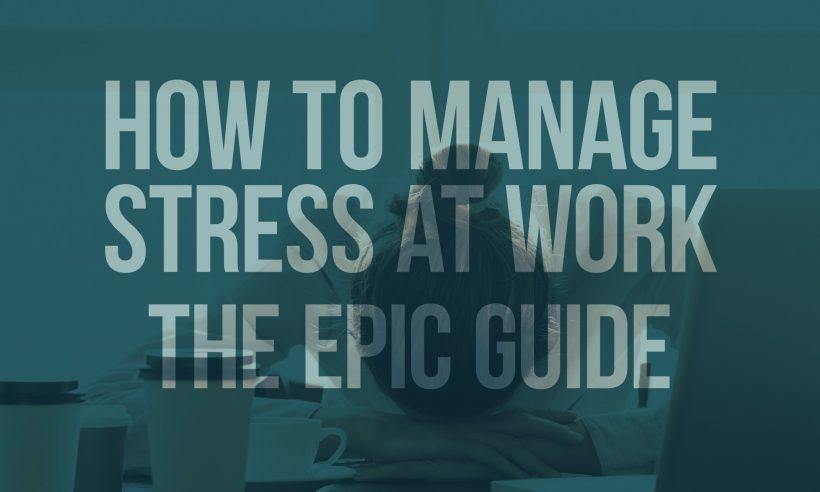 How to manage stress at work