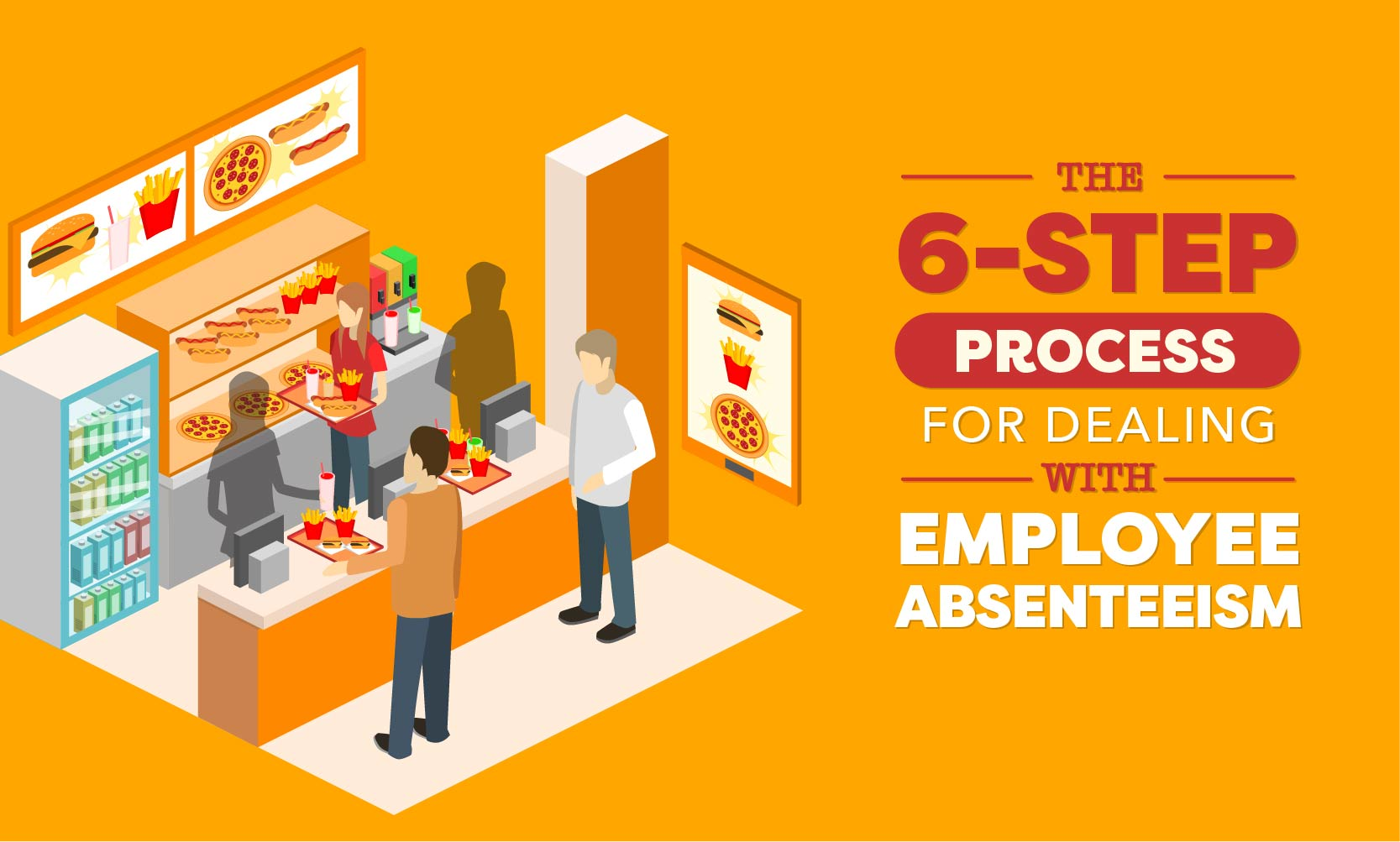 The 6-Step Process for Dealing with Employee Absenteeism - When I Work