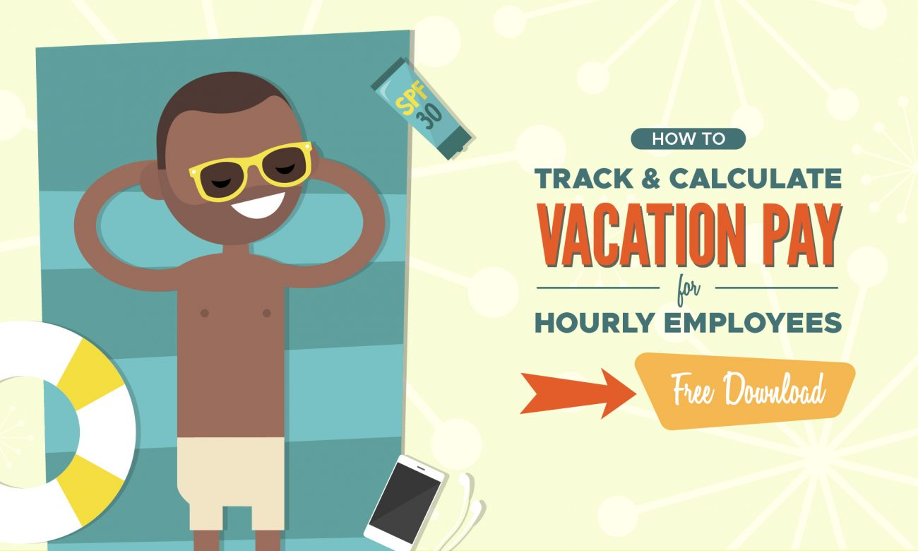 How to Calculate Vacation Pay for Hourly Employees - When ...