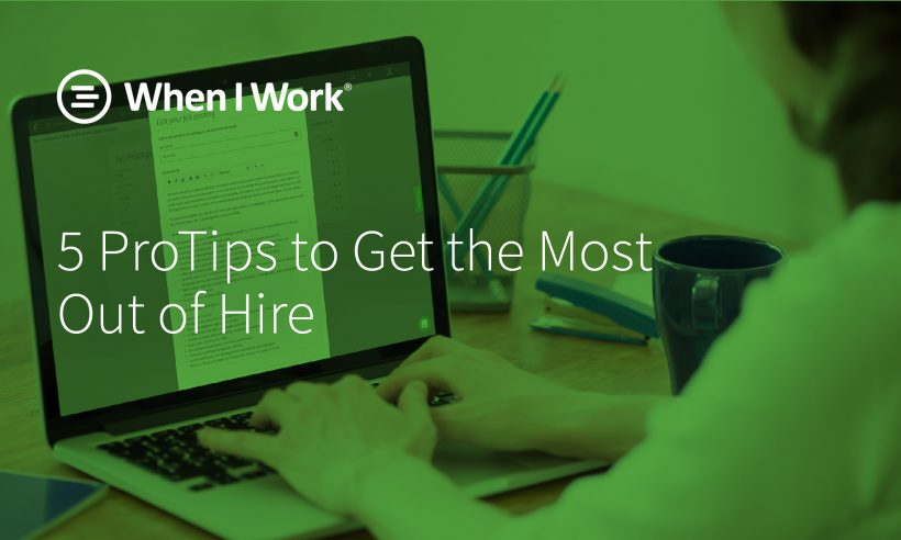 5 Helpful Tips for Using When I Work - When I Work