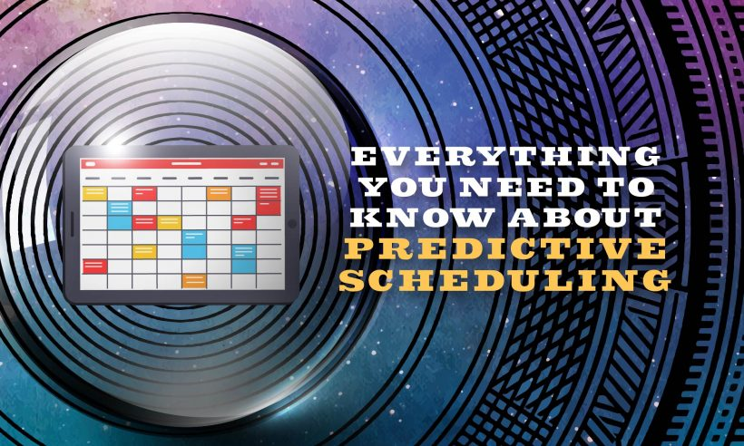 Everything you need to know about predictive scheduling