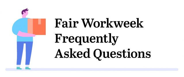 Fair Workweek FAQs