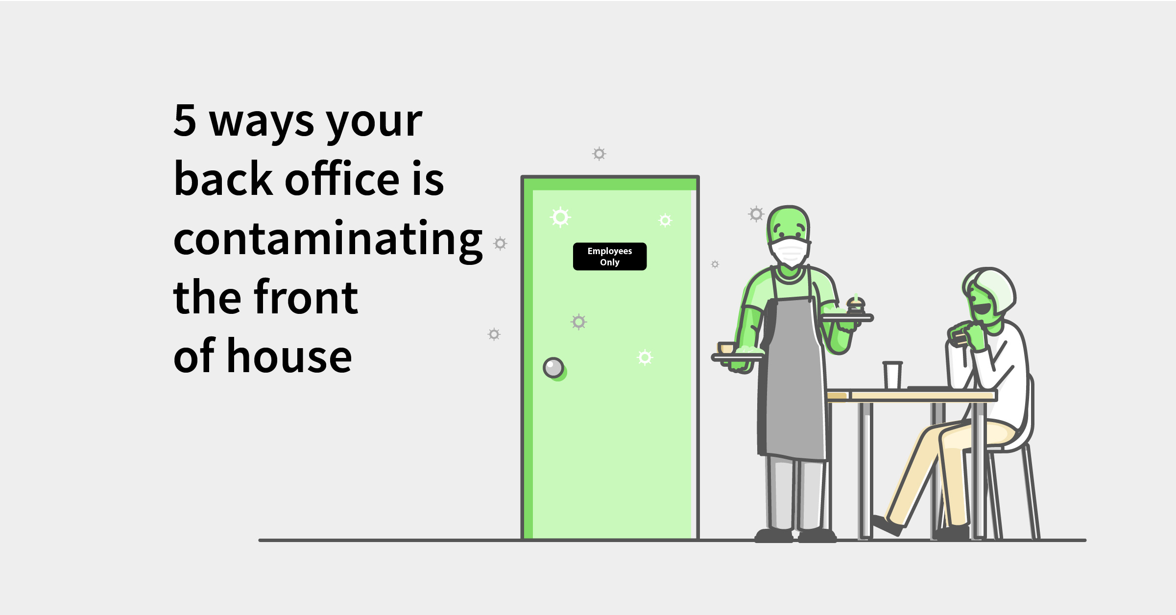 5 ways your back office is contaminating your front of house