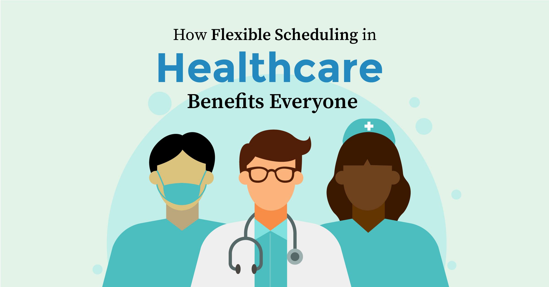 flexible scheduling in healthcare